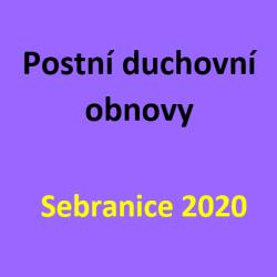 Pozvánka - Duchovní obnovy Sebranice 2020