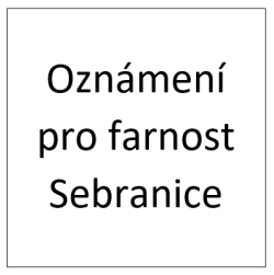 Oznámení pro farnost Sebranice