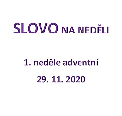 SLOVO NA NEDĚLI 29. 11. 2020