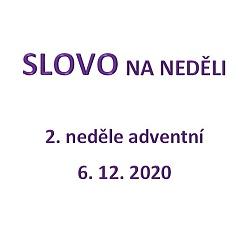 SLOVO NA NEDĚLI 6.12.2020