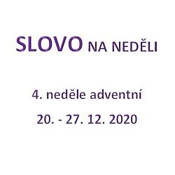 SLOVO NA NEDĚLI 20. - 27. 12. 2020