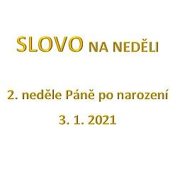 SLOVO NA NEDĚLI 3. 1. 2021