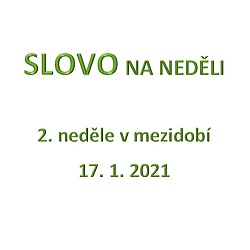 SLOVO NA NEDĚLI 17. 1. 2021