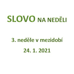 SLOVO NA NEDĚLI 24. 1. 2021