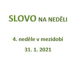 SLOVO NA NEDĚLI 31. 1. 2021