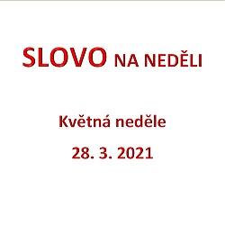 SLOVO NA NEDĚLI 28. 3. 2021