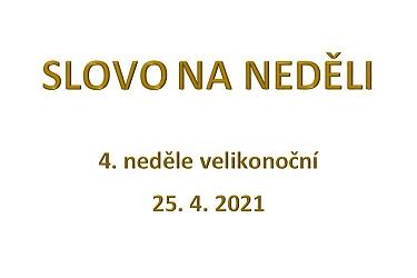 SLOVO NA NEDĚLI 25. 4. 2021