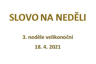 SLOVO NA NEDĚLI 18. 4. 2021