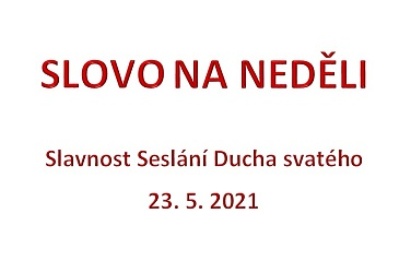 SLOVO NA NEDĚLI 23. 5. 2021