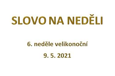 SLOVO NA NEDĚLI 9. 5. 2021