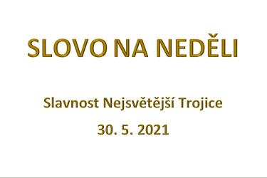 SLOVO NA NEDĚLI 30. 5. 2021