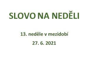SLOVO NA NEDĚLI 27. 6. 2021