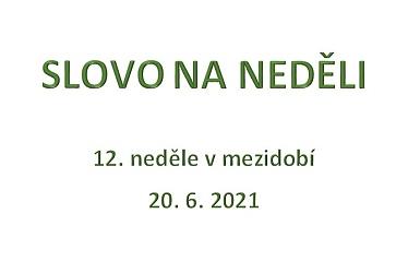 SLOVO NA NEDĚLI 20. 6. 2021