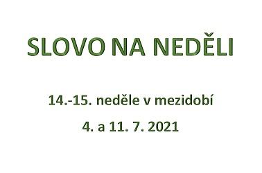 SLOVO NA NEDĚLI 4. a 11. 7. 2021