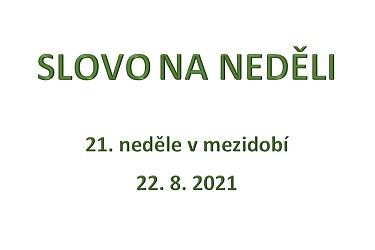 SLOVO NA NEDĚLI 22. 8. 2021